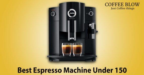 Best espresso machine under 150